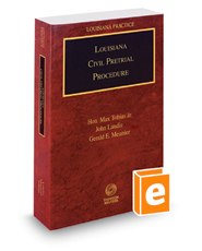 Louisiana Civil Pretrial Procedure, 2017-2018 ed. (Louisiana Practice Series)