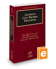 Louisiana Civil Pretrial Procedure, 2021 ed. (Louisiana Practice Series)