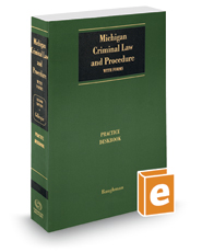 Gillespie Michigan Criminal Law and Procedure: Practice Deskbook, 2019 ed.