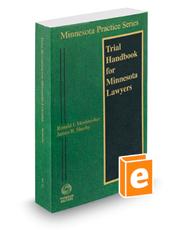Trial Handbook for Minnesota Lawyers, 2017-2018 ed. (Vol. 23, Minnesota Practice Series)