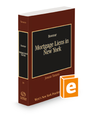 Mortgage Liens in New York, 2021-2022 ed. (Vol. 35, West's New York Practice Series)