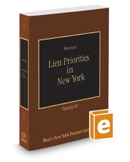 Lien Priorities in New York, 2016-2017 ed. (Vol. 36, New York Practice Series)
