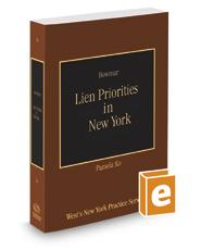 Lien Priorities in New York, 2017-2018 ed. (Vol. 36, New York Practice Series)