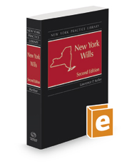 New York Wills, 2d 2016 ed. (New York Practice Library)