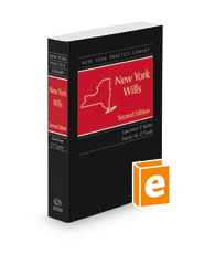 New York Wills, 2d 2017-2018 ed. (New York Practice Library)
