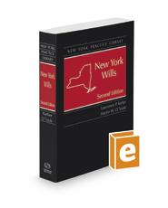 New York Wills, 2d 2018-2019 ed. (New York Practice Library)
