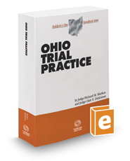 Ohio Trial Practice, 2017 ed. (Baldwin's Ohio Handbook Series)