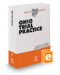 Ohio Trial Practice, 2020 ed. (Baldwin's Ohio Handbook Series)