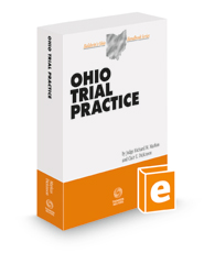 Ohio Trial Practice, 2021 ed. (Baldwin's Ohio Handbook Series)