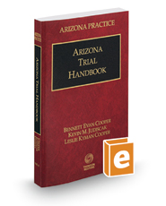 Arizona Trial Handbook, 2016-2017 ed. (Vol. 8, Arizona Practice Series)