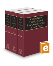 Callaghan's Family Court Law and Practice in New York, 2017 ed.