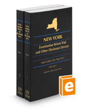 New York Examination Before Trial and Other Disclosure Devices, 2020-2021 ed.