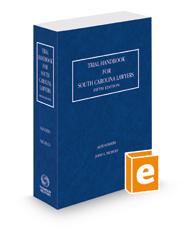 Trial Handbook for South Carolina Lawyers, 2021-2022 ed.
