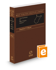 Trial Handbook for West Virginia Lawyers, 2018-2019 ed. (West Virginia Practice Library)