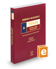 Kinkeade and McColloch's Texas Penal Code Annotated, 2017-2018 ed. (Texas Annotated Code Series)