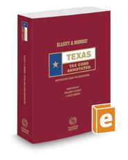 Elliott & Morris' Texas Tax Code Annotated, 2016 ed. (Texas Annotated Code Series)