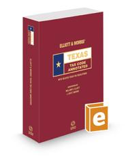 Elliott & Morris' Texas Tax Code Annotated, 2020 ed. (Texas Annotated Code Series)