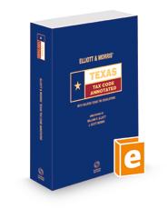 Elliott & Morris' Texas Tax Code Annotated, 2021 ed. (Texas Annotated Code Series)