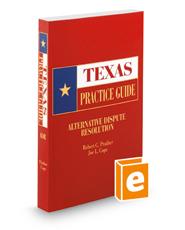 Alternative Dispute Resolution, 2015-2016 ed. (Texas Practice Guide)