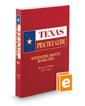 Alternative Dispute Resolution, 2018-2019 ed. (Texas Practice Guide)