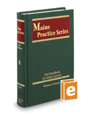 Trial Handbook for Maine Lawyers (Vol. 4, Maine Practice Series)