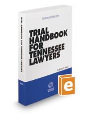Trial Handbook for Tennessee Lawyers, 2016 ed. (Tennessee Handbook Series)