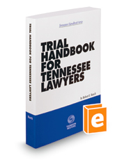 Trial Handbook for Tennessee Lawyers, 2017-2018 ed. (Tennessee Handbook Series)
