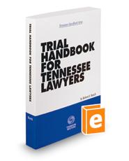 Trial Handbook for Tennessee Lawyers, 2018-2019 ed. (Tennessee Handbook Series)