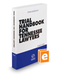 Trial Handbook for Tennessee Lawyers, 2019-2020 ed. (Tennessee Handbook Series)