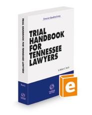 Trial Handbook for Tennessee Lawyers, 2021-2022 ed. (Tennessee Handbook Series)
