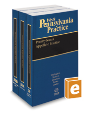Pennsylvania Appellate Practice, 2020-2021 ed. (Vols. 20, 20A and 20B, West's® Pennsylvania Practice)