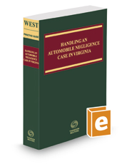 Handling an Automobile Negligence Case in Virginia, 2017-2018 ed.