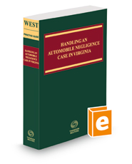 Handling an Automobile Negligence Case in Virginia, 2018-2019 ed.