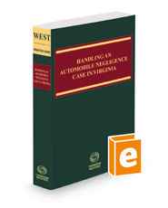 Handling an Automobile Negligence Case in Virginia, 2021-2022 ed.
