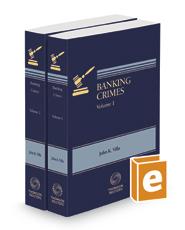 Banking Crimes: Fraud, Money Laundering & Embezzlement, 2020-2021 ed.