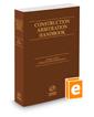 Construction Arbitration Handbook, 2016 ed.