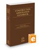 Construction Arbitration Handbook, 2019 ed.