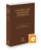 Construction Arbitration Handbook, 2020 ed.