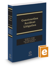 Construction Accident Litigation, 2d, 2017 ed.