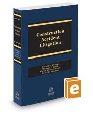 Construction Accident Litigation, 2d, 2019 ed.