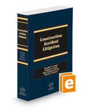 Construction Accident Litigation, 2d, 2021 ed.