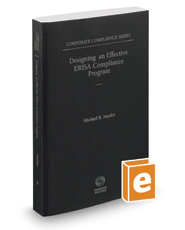 Designing an Effective ERISA Compliance Program, 2015 ed. (Vol. 5, Corporate Compliance Series)