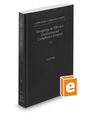 Designing an Effective Environmental Compliance Program, 2017 ed. (Vol. 6, Corporate Compliance Series)