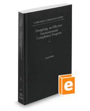Designing an Effective Environmental Compliance Program, 2018 ed. (Vol. 6, Corporate Compliance Series)