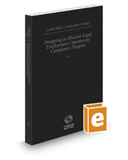 Designing an Effective Equal Employment Opportunity Compliance Program, 2016 ed. (Vol. 7, Corporate Compliance Series)
