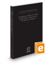 Designing an Effective Equal Employment Opportunity Compliance Program, 2018 ed. (Vol. 7, Corporate Compliance Series)