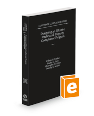 Designing an Effective Intellectual Property Compliance Program, 2020-2021 ed. (Vol. 8, Corporate Compliance Series)
