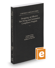 Designing an Effective Fair Hiring and Termination Compliance Program, 2017 ed. (Vol. 9, Corporate Compliance Series)