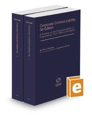 Corporate Criminal Liability, 3d, 2020-2021 ed.