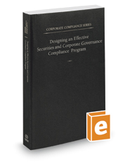 Designing an Effective Securities and Corporate Governance Compliance Program, 2018-2019 ed. (Vol. 10, Corporate Compliance Series)